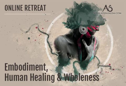 23-25 Nov 2018: Online Retreat Embodiment & Wholeness