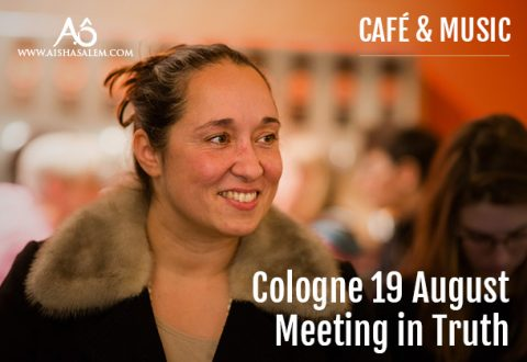 19 August 2019: Cafe, Music & Meeting in Truth, Cologne